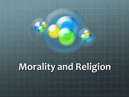Morality and Religion. Big Question Big Answer NO!