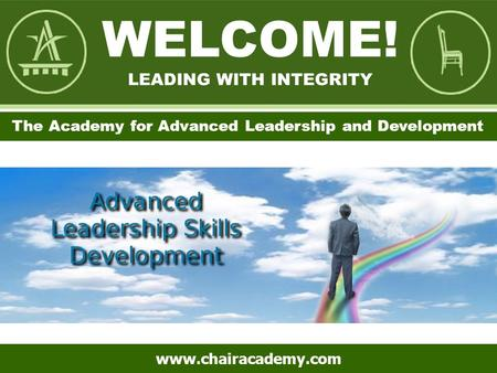 The Academy for Advanced Leadership and Development www.chairacademy.com.