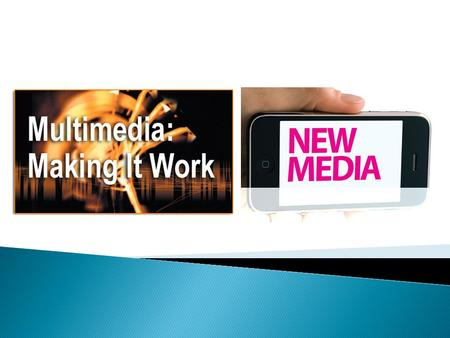 What is Multimedia? Multimedia is a combination of text, art, sound, animation, and video. It is delivered to the user by electronic or digitally manipulated.