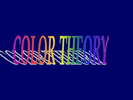 Objective: The student will be able to determine the proper color formulation in color relationships The Law of Color Primary Colors Secondary Colors.