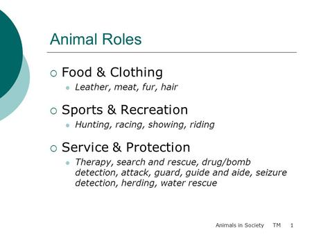Animal Roles Food & Clothing Sports & Recreation Service & Protection
