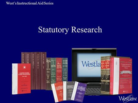 Statutory Research West's Instructional Aid Series.