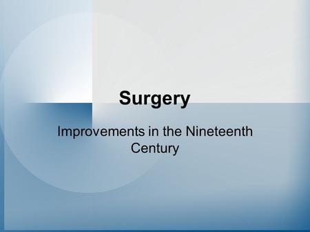 Improvements in the Nineteenth Century