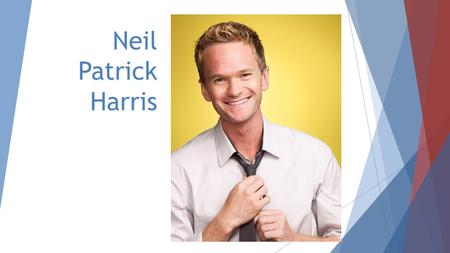 Neil Patrick Harris. Early Life  Born June 15, 1973  Birthplace: Albuquerque, NM  Grew up in Ruidoso, NM  Son of attorneys Sheila and Ron  Brother.