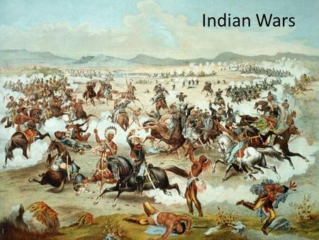 Indian Wars. American Indians 1865 – Dozens of different cultural and tribal groups occupied the west – Land occupied represented their home and livelihood.
