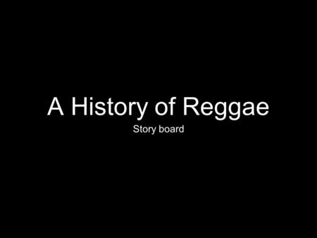 A History of Reggae Story board. Opening Starts out with actor dancing. Music—Beenie man Beat of the ghetto. Medium shot! Student stops and looks at.