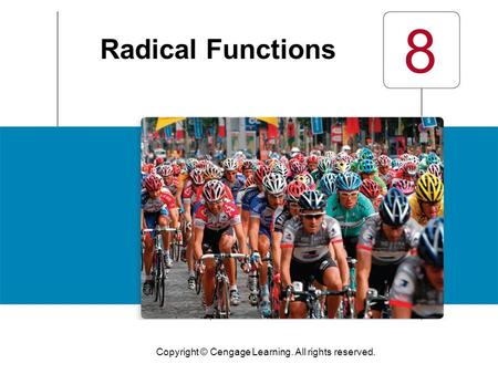 Copyright © Cengage Learning. All rights reserved. 8 Radical Functions.