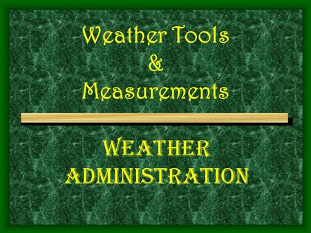 Weather Tools & Measurements Weather Administration.