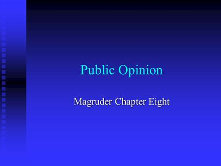 Public Opinion Magruder Chapter Eight. The Formation of Public Opinion.