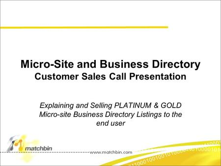 Micro-Site and Business Directory Customer Sales Call Presentation Explaining and Selling PLATINUM & GOLD Micro-site Business Directory Listings to the.