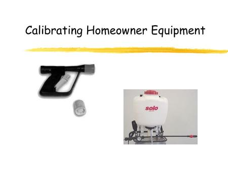 Calibrating Homeowner Equipment