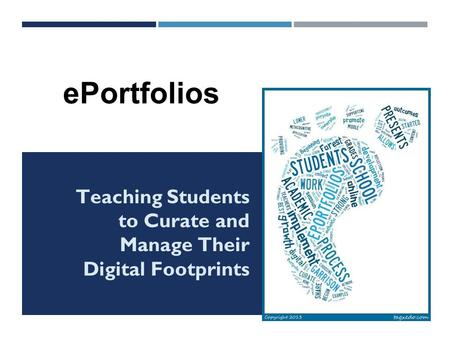 Teaching Students to Curate and Manage Their Digital Footprints ePortfolios.
