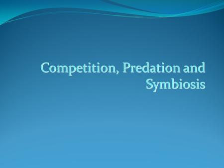 Competition, Predation and Symbiosis