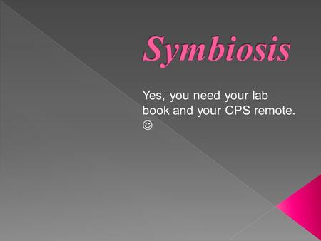 Yes, you need your lab book and your CPS remote..