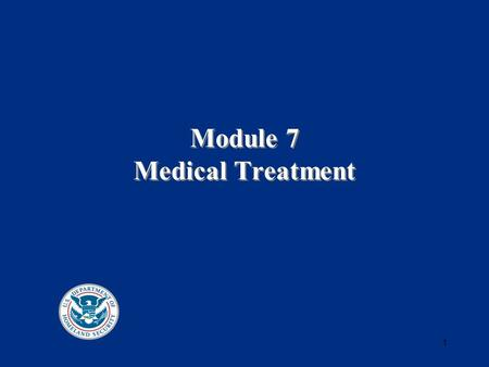 Module 7 Medical Treatment