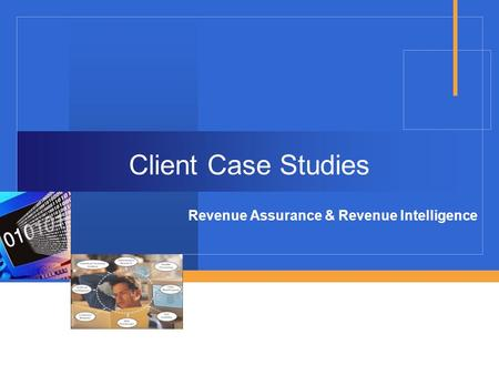 Client Case Studies Revenue Assurance & Revenue Intelligence.