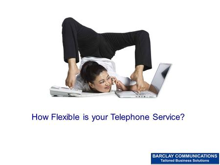 How Flexible is your Telephone Service?. Low Cost International Calls from Your Mobile Our system will make the International call for you All you pay.