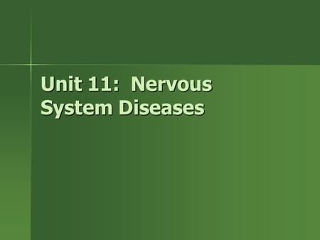 Unit 11: Nervous System Diseases. Tetanus Tetanus –Acute, highly infectious –Contagious? –Affects Humans Humans Horses Horses Sheep Sheep Swine Swine.