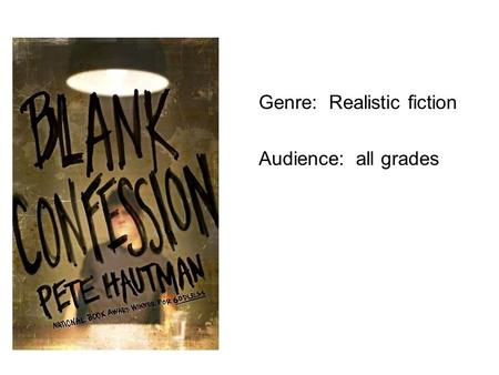 Genre: Realistic fiction Audience: all grades. Genre: Realistic Fiction Audience: all grades.