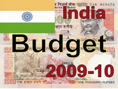 India Union Budget 2009 – 2010 - HIGHLIGHTS Pranab Kumar Mukherjee The Current Finance Minister of India. Finance Minister since Jan 24, 2009 Born on.