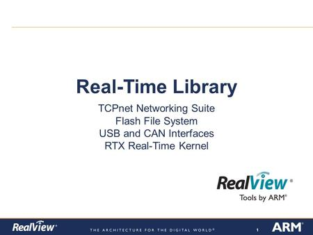 111 Real-Time Library TCPnet Networking Suite Flash File System USB and CAN Interfaces RTX Real-Time Kernel.