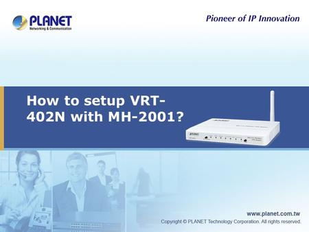 How to setup VRT- 402N with MH-2001?. Outline  Connections Topology  VRT-402N setup  MH-2001 setup.