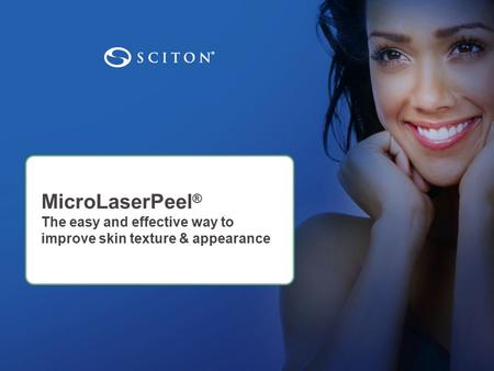 MicroLaserPeel ® The easy and effective way to improve skin texture & appearance.