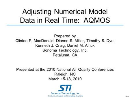 Adjusting Numerical Model Data in Real Time: AQMOS Prepared by Clinton P. MacDonald, Dianne S. Miller, Timothy S. Dye, Kenneth J. Craig, Daniel M. Alrick.