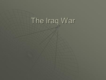 The Iraq War. Cost of War  Initial deployment of troops: $9 billion to $13 billion  Conducting the war: $6 billion to $9 billion per month  Returning.
