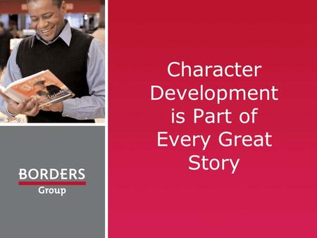 Character Development is Part of Every Great Story.