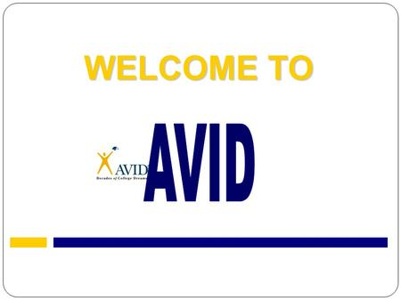"WELCOME TO. ""I don't need to do my best in AVID. I'll get an ""A"" without even trying!"""