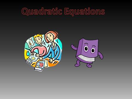 A quadratic equation is a second degree polynomial, usually written in general form: The a, b, and c terms are called the coefficients of the equation,