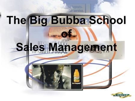 The Big Bubba School of Sales Management.