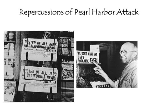 Repercussions of Pearl Harbor Attack