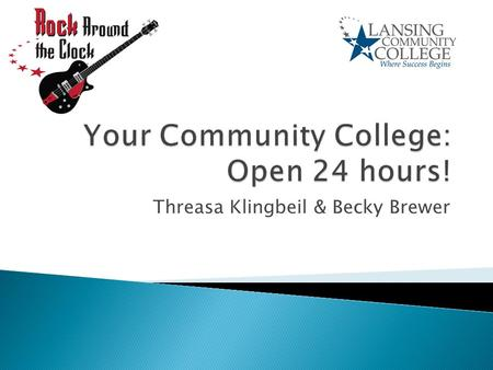 Your Community College: Open 24 hours!