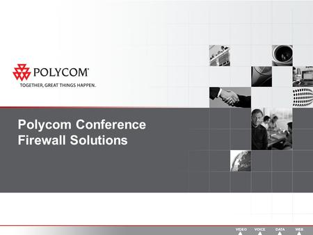 Polycom Conference Firewall Solutions. 2 The use of Video Conferencing Is Rapidly Growing More and More people are adopting IP conferencing Audio and.
