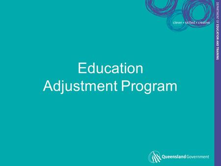Education Adjustment Program. Current October 2009 Setting the EAP Context The Education Adjustment Program (EAP) is part of the systemic response to.