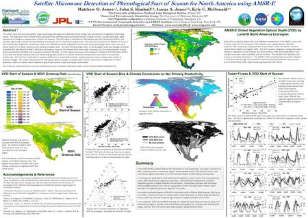 Satellite Microwave Detection of Phenological Start of Season for North America using AMSR-E Matthew O. Jones 1,2, John S. Kimball 1,2, Lucas A. Jones.