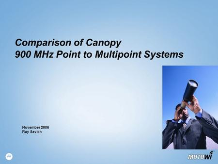 Comparison of Canopy 900 MHz Point to Multipoint Systems