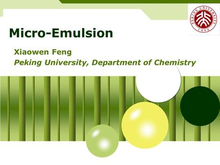 Micro-Emulsion Xiaowen Feng Peking University, Department of Chemistry.