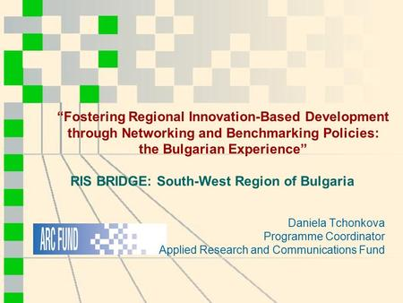 "RIS BRIDGE: South-West Region of Bulgaria ""Fostering Regional Innovation-Based Development through Networking and Benchmarking Policies: the Bulgarian."