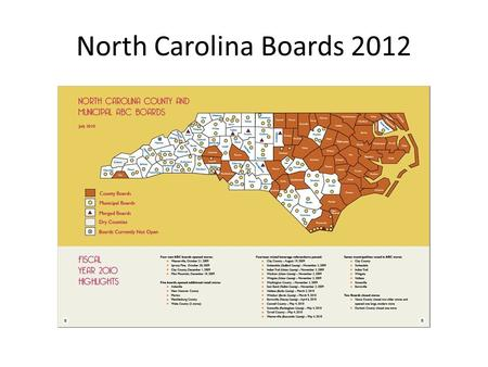 North Carolina Boards 2012. NORTH CAROLINA ASSOCIATION OF ABC BOARDS It is the mission of the North Carolina Association of ABC Boards to (a) strive to.