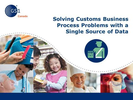 Solving Customs Business Process Problems with a Single Source of Data.
