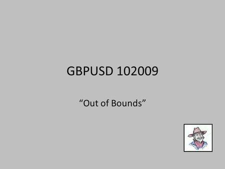 "GBPUSD 102009 ""Out of Bounds"". ""Out Of Bounds"" A 240 minute chart takes price up out of the range of a Modified Schiff Fork. =============================================="