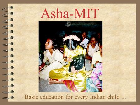 Asha-MIT Basic education for every Indian child...