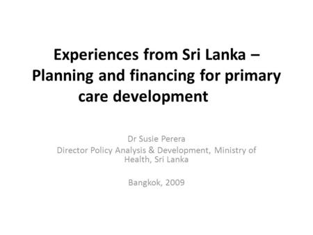 Director Policy Analysis & Development, Ministry of Health, Sri Lanka