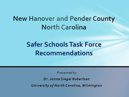 Presented by Dr. Janna Siegel Robertson University of North Carolina, Wilmington.
