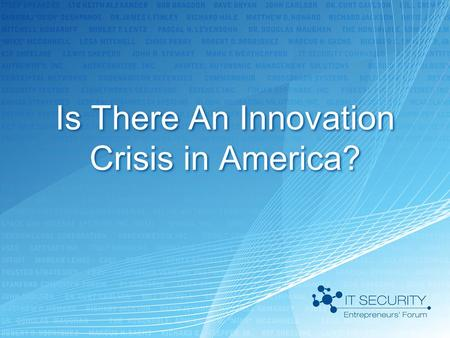 Is There An Innovation Crisis in America?. YES, Now Let's Discuss What We Are Going To Do About It…
