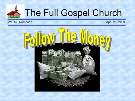 The Full Gospel Church Vol. XIII Number 13 April 26, 2009.
