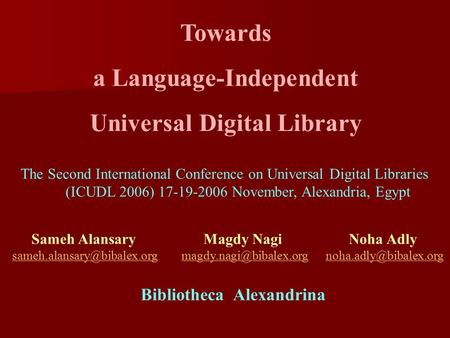 Towards a Language-Independent Universal Digital Library Sameh Alansary Magdy Nagi Noha Adly